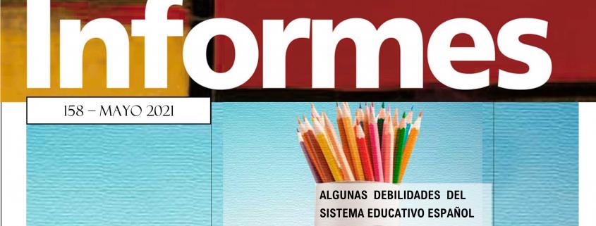 Informe 158-mayo 2021. Fundación 1 de mayo. Algunas debilidades del sistema educativo español.
