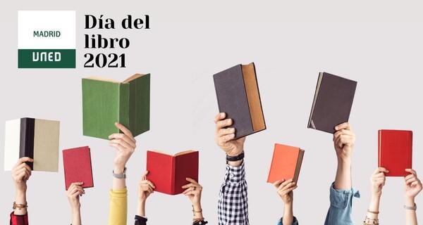 UNED Madrid. Día del libro 23 de abril 2021. Manos sobre fondo claro elevando libros de distintos colores.